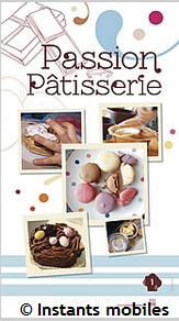 Expo : Passion Pâtisserie | Instants mobiles